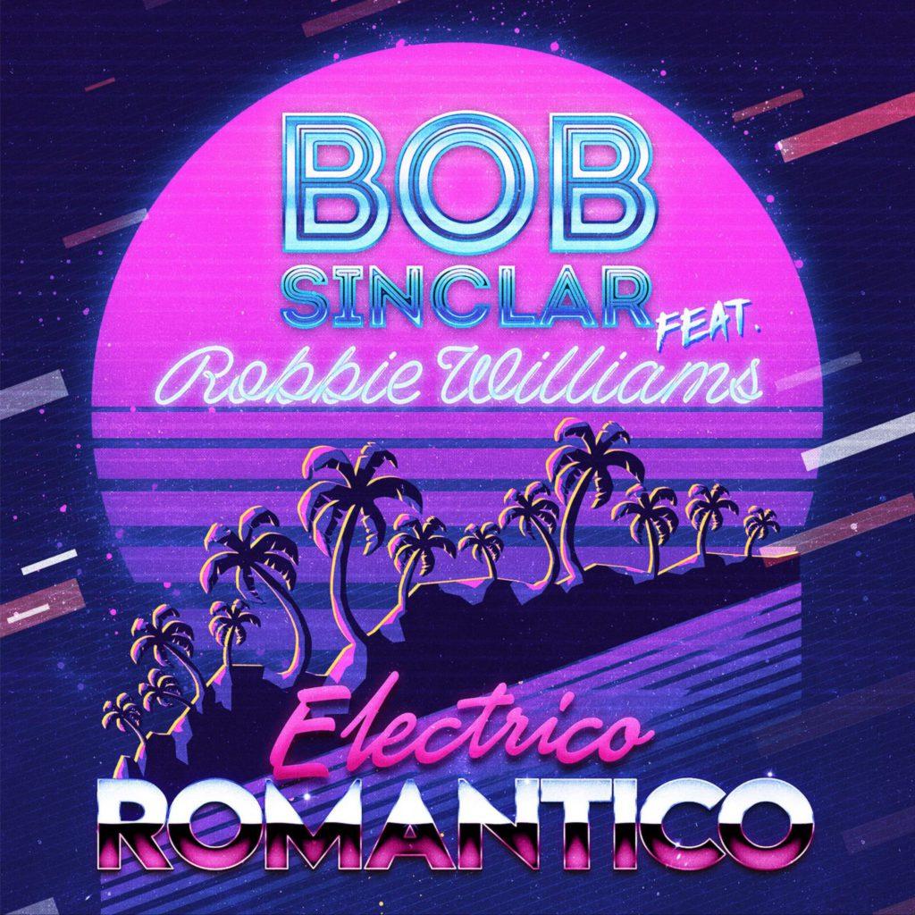 Bob Sinclar feat Robbie Williams - Electrico romantico